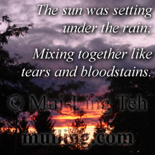 """The sun was setting under the Rain"" by Mui-Ling Teh"